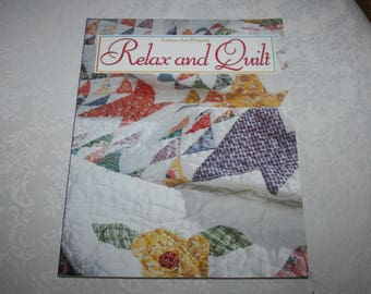Soft Cover Book, Relax and Quilt, Leisure Arts, 1998, Sewing, Sew, Quilt, Quilts