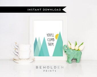 Instant Download, Nursery Art, Mountain Print, Nursery Printable, Nursery Wall Art, Baby Print, Nursery Quotes, Mountain, Mountain Quotes