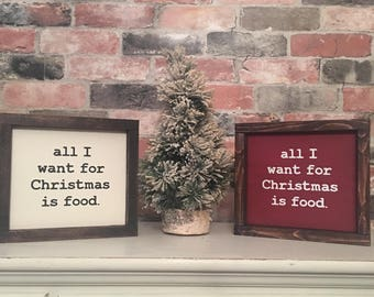 All I want for Christmas is food painted wood sign