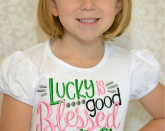 St. Patricks Day Shirt, Girls St. Patricks, St. Patty's, Clover Shirt, St. Patty's Day for girls, St. Patricks Day Shirt, Lucky, blessed is