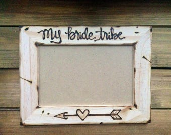 Bride Tribe Wedding Frame Wild and Free Bridesmaid Bridal Party Maid of Honor Farmhouse Barn Boho Besties LOVE my Tribe Vibe