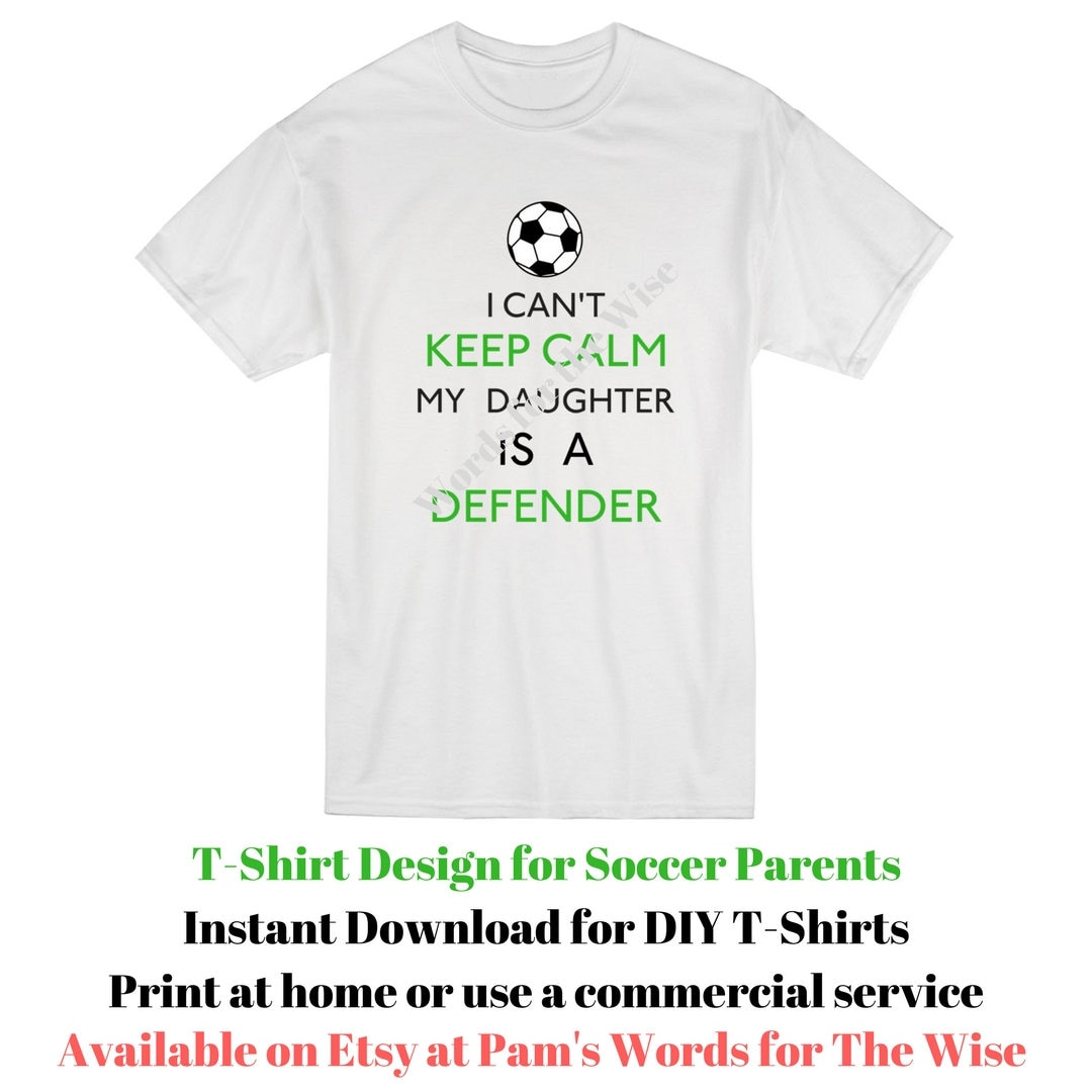 I Can\'t Keep Calm My Daughter Is A Defender Soccer Mom