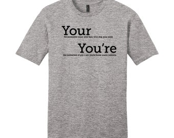 Your You're Grammar Shirt Men's Geek Shirt Funny Geekery English Joke Shirt Geeky Funny Dorky Shirt Gifts for Teachers Typography Tshirt