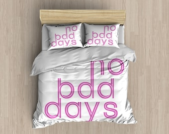 No Bad Days Duvet Cover , No Bad Days Duvet , Bedding , Bedroom Decor , Dorm Bedding , Bedroom Decor , No Bad Days , Quote , Quotes , Pink