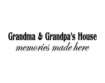 Grandma & Grandpa's House Memories Made Here - Wall Decal - Vinyl Wall Decal, Wall Decor, Wall Sticker, Grandparents Decal, Grandparent Gift