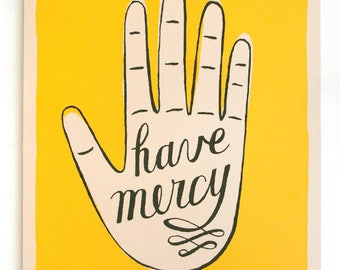 screenprinted poster: have mercy hand