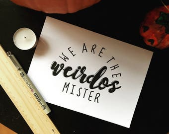 We are the weirdos mister ORIGINAL A5 LANDSCAPE DRAWING The Craft (1996) Movie Film Quote Fairuza Balk Wiccan Pagan