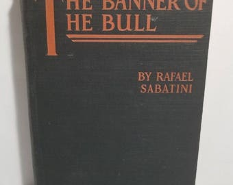 Vintage the Banner of the Bull Rafael Sabatini Hardcover