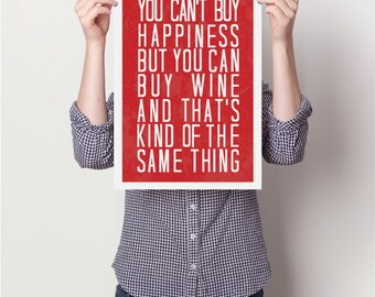 Inspirational quotes, quote prints, quote posters, happy art, typography poster, wine poster , wine print, wine Art Print