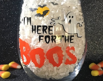 Halloween Wine Glass, Halloween Party Wine Glass, I'm Here For The Boos, Halloween Drink Glass, Halloween Boos, Ghost Wine Glass