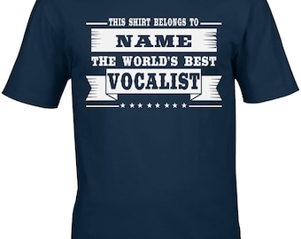 Vocalist Men's T-Shirt World's Best Vocalist Personalised Choose The Name! Gift Idea Music Band Singer Lyricist Lead Sing Song Writer