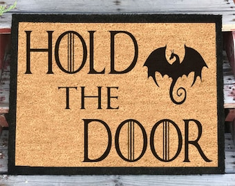 Hold The Door W/ Dragon, Game of Thrones Door Mat! Doormat Great as a Personalized Wedding Anniversary, Birthday Housewarming Gift / Present
