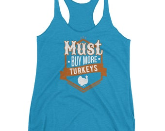 Must Buy More Turkeys Animals Hobby Tank top