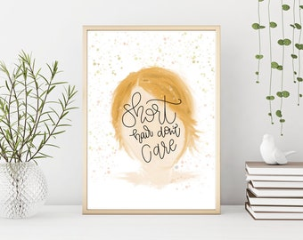 Short Hair Don't Care Digital Print   Illustration   Digital Art Print   Wall Decor   Wall Art   Handlettering   Home Decor   Gift for Her