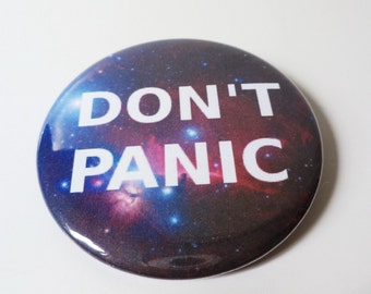 "Hitchhiker's Guide to the Galaxy ""Don't Panic"" Outer Space Pinback Button OR Magnet -- 2.25 inch"