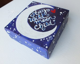 Stay Wild Moon Child -  4x4 Daily Doodle Mini Acrylic Crescent Moon Painting