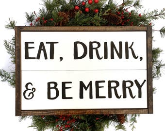 Eat Drink & Be Merry Handcrafted Wooden Christmas Sign // Rustic Christmas Sign // Farmhouse Christmas Sign // Hand Painted Wood Sign