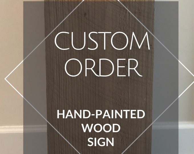 Featured listing image: Custom Handlettered Handpainted Wooden Sign / Wooden Board