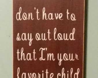 Favorite Child Sign!