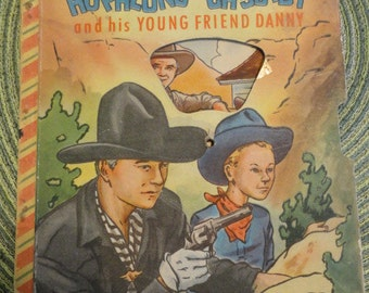 B484)  Vintage Hopalong Cassidy  and his Young Friend Danny A Bonnie Book