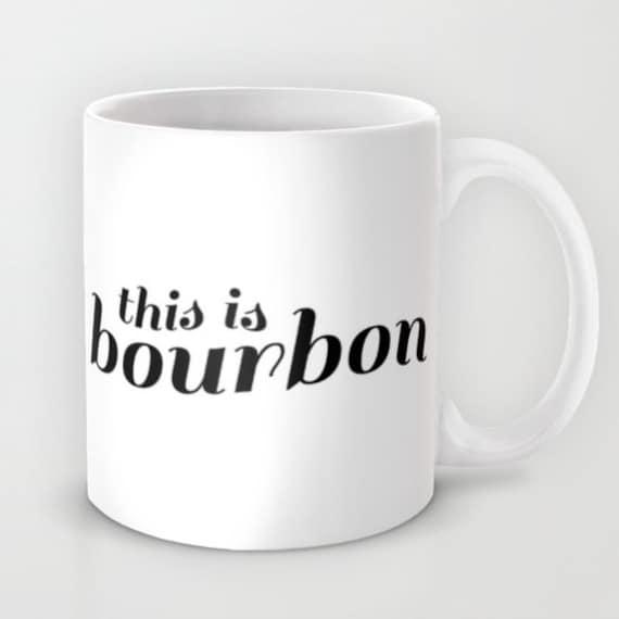 Bourbon Mug Funny Coffee Mugs for Men Coffee Cup Quote Dad