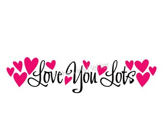 Love You Lots Valentine Vinyl Wall Decor Valentine's Day Decal