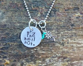 Why the hell not. hand stamped pendant. Your choice of either Necklace or Keychain