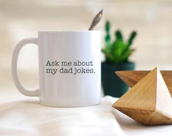 Ask Me About My Dad Jokes Mug, New Dad Mug, Pregnancy Reveal Mug, Pregnancy Announcement Mug, Dad Mug, Dad Gift, New Dad Gift