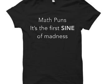 Math Puns Shirt Math Shirts Math Gifts Mathematician Shirt Math Teacher Shirt Math Teacher Gift for Math Student Shirt Math Shirt #OS580