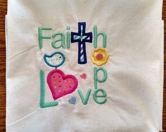 Embroidered dish towel, flour sack towel, kitchen towel, tea towel, Faith, Hope, Love, Christian theme towel, machine embroidery, gift item