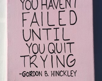 You haven't failed until you quit trying painting