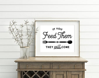 "INSTANT DOWNLOAD If you feed them they will come 8x10"" Printable, Kitchen, Dining Room, Breakfast Nook, Farmhouse"