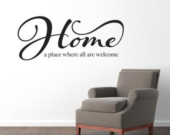 Home Wall Decal - a place where all are welcome Decal - Quote Wall sticker