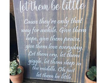 Let Them Be Little • Wood Sign