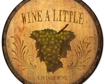 """Wine A Little sign 14"""" round RRW-11"""