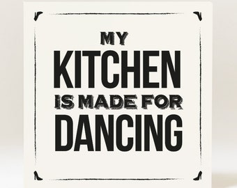 Handmade My Kitchen is Made for Dancing Card