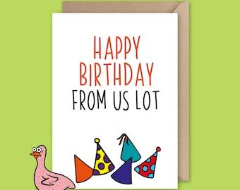 Happy Birthday From Us Lot - Birthday Card