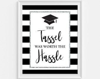 The Tassel Was Worth the Hassle Graduation Sign, Black & Silver Striped Grad Party Sign, Grad Party Decor, 8x10 inch, INSTANT PRINTABLE