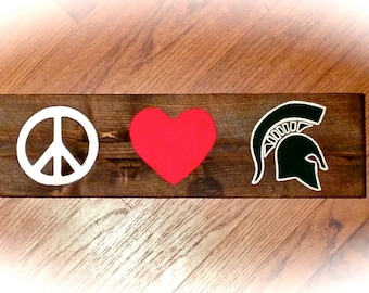 Peace, LOVE & Spartans Wooden Sign