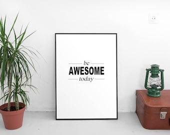 Be Awesome Today Print | Inspirational Print, Motivational Wall Art, Bathroom Decor, Yoga Art, Bedroom Decor, Bedroom Wall Art