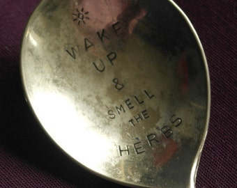 hand stamped cutlery spoon garden herb sign wake up and smell the herbs