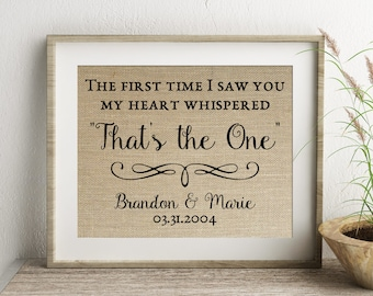 The First Time I Saw You My Heart Whispered That's The One | Engagement Wedding Anniversary Print | Personalized Burlap Print