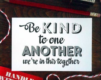 letterpress be kind to one another we're in this together postcard mini print chicago