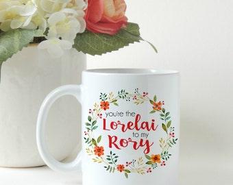 You're The Lorelai To My Rory, Gilmore Girls, You're the Rory to my Lorelai, Mother's Day Gift, Gift Mug, Custom Mug, Coffee or Tea Mug