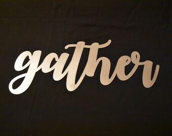 Gather Metal Sign / Gather Script Sign / Gather Metal Wall Art / Home Decor / Wall Decor
