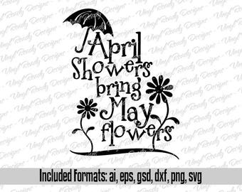 April Showers Bring May Flowers - Spring Vector Art - Svg Eps Ai Gsd Dxf Png Digital Download