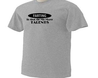 FARTING Is One Of My Many Talents Funny Humor T-Shirt
