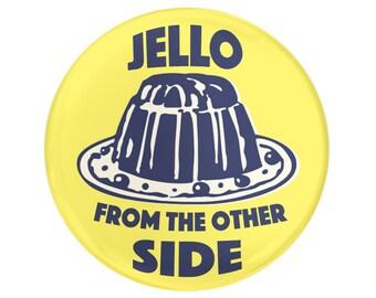 """Jello, It's Me 1.25"""" Button Pin"""