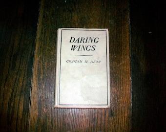 Vintage Book Daring Wings by Graham M. Dean 1931