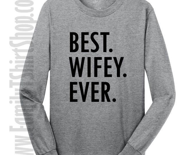 Best Wifey Ever Long Sleeve T-shirt